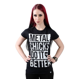 Damen T-Shirt Hardcore - Metal chicks - METAL CHICKS DO IT BETTER, METAL CHICKS DO IT BETTER
